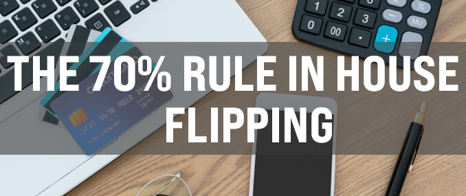 What is the 70% Rule in House Flipping