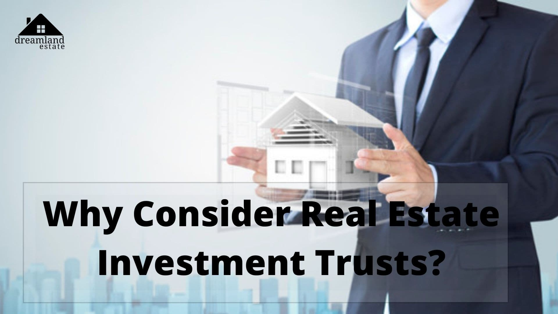 Why Consider Real Estate Investment Trusts