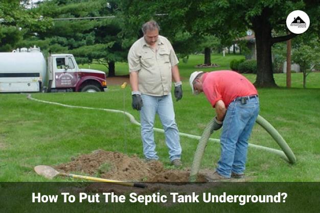 Put The Septic Tank Underground